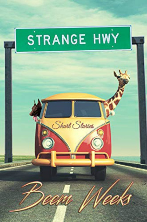 Strange Hwy by Beem Weeks